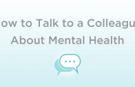 How to Talk to a Colleague About Mental Health